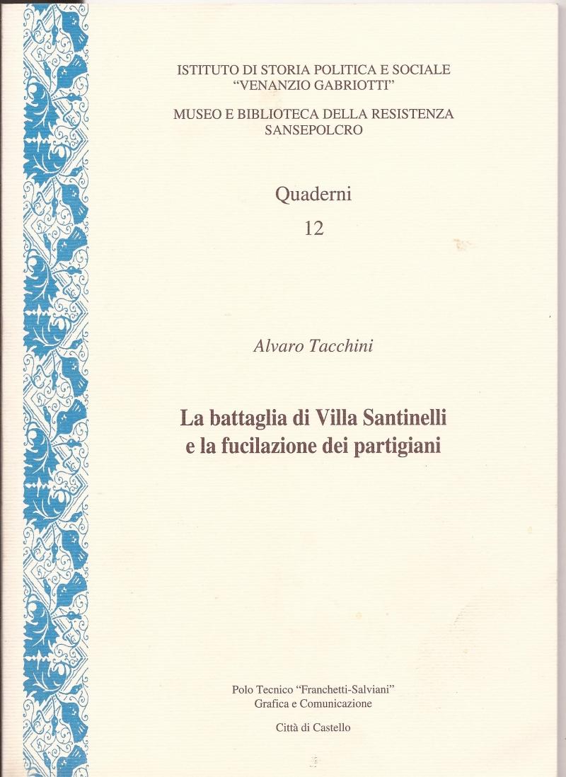 """""""La battaglia di Villa Santinelli e la fucilazione dei partigiani"""""""
