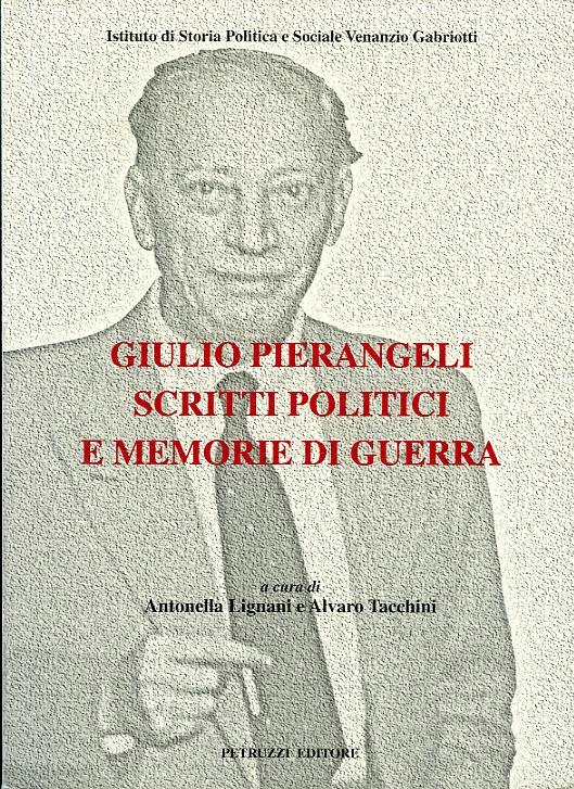 Giulio Pierangeli. Scritti politici e memorie di guerra