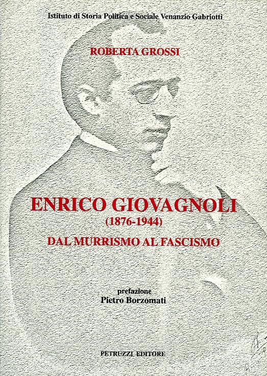 Enrico Giovagnoli (1876-1944). Dal murrismo al fascismo